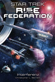 Star Trek - Rise of the Federation Band 5: Interferenz