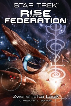 Star Trek - Rise of the Federation, Band 3: Zweifelhafte Logik
